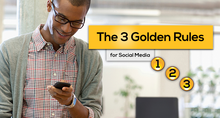 three golden rules of social media