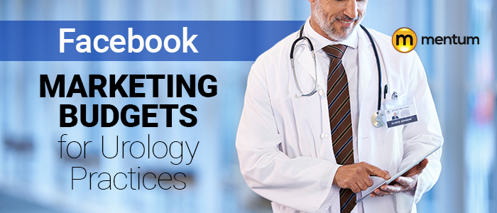 facebook marketing budgets for urology practices